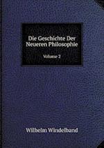 Die Geschichte Der Neueren Philosophie Volume 2 af Wilhelm Windelband