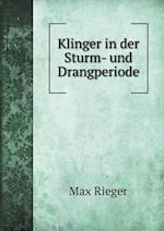 Klinger in Der Sturm- Und Drangperiode af Max Rieger