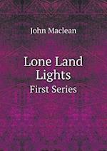 Lone Land Lights First Series af John Maclean