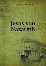 Jesus Von Nazareth af J. P. Thompson