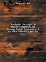 Description Historique Des Monnaies Frappees Sous L'Empire Romain Communement Appelees Medailles Imperiales Volume 3 af Henry Cohen