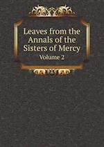 Leaves from the Annals of the Sisters of Mercy Volume 2 af Sisters Of Mercy