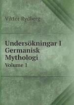Undersokningar I Germanisk Mythologi Volume 1