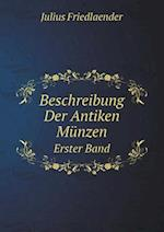 Beschreibung Der Antiken Munzen Erster Band af Julius Friedlaender