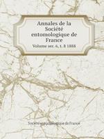 Annales de La Societe Entomologique de France Volume Ser. 6, T. 8 1888 af Societe entomologique de France