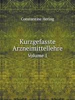 Kurzgefasste Arzneimittellehre Volume 1 af Constantine Hering