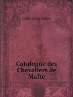 Catalogue Des Chevaliers de Malte af Louis De La Roque