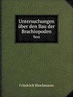 Untersuchungen Uber Den Bau Der Brachiopoden Text af Friedrich Blochmann