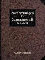 Zweckvermogen Und Genossenschaft Festschrift af Gustav Rumelin