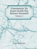 Commentar Zu Kants Kritik Der Reinen Vernunft Volume 2 af Hans Vaihinger