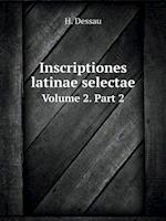 Inscriptiones Latinae Selectae Volume 2. Part 2