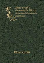 Klaus Groth's Gesammelte Werke Dritter Band. Plattdeutsche Erzahlungen af Klaus Groth