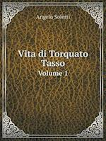 Vita Di Torquato Tasso Volume 1 af Angelo Solerti