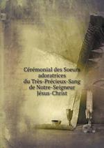 Ceremonial Des Soeurs Adoratrices Du Tres-Precieux-Sang de Notre-Seigneur Jesus-Christ af Eglise Catholique
