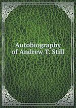 Autobiography of Andrew T. Still af A. T. Still