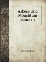 Askese Und Monchtum Volume 1-2 af Otto Zockler