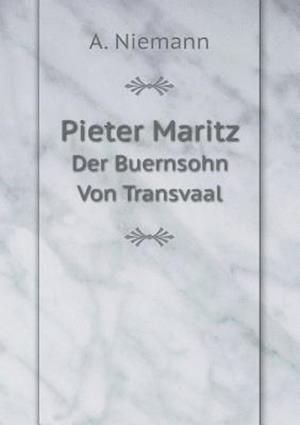 Pieter Maritz Der Buernsohn Von Transvaal