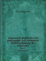Allgemeine Geschichte Der Philosophie, Mit Besonderer Berucksichtigung Der Religionen Band 2 Abteikung 3 af Paul Deussen