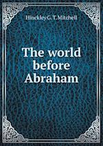 The world before Abraham
