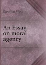 An Essay on moral agency