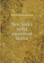 New York's Awful Steamboat Horror af Henry Davenport Northrop