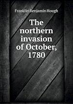 The Northern Invasion of October, 1780 af Franklin Benjamin Hough