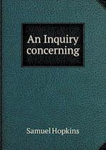 An Inquiry Concerning af Samuel Hopkins