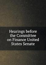 Hearings Before the Committee on Finance United States Senate af United States Committee on Finance