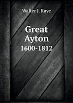 Great Ayton 1600-1812 af Walter J. Kaye