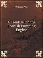 A Treatise on the Cornish Pumping Engine af William Pole