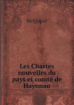 Les Chartes Nouvelles Du Pays Et Comte de Haynnau af Belgique