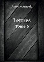 Lettres Tome 6