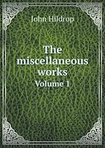 The Miscellaneous Works Volume 1 af John Hildrop