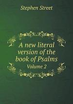 A New Literal Version of the Book of Psalms Volume 2 af Stephen Street