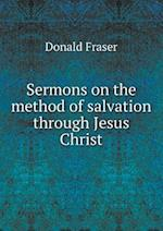 Sermons on the Method of Salvation Through Jesus Christ