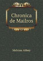 Chronica de Mailros af Melrose Abbey
