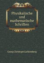 Physikalische Und Mathematische Schriften