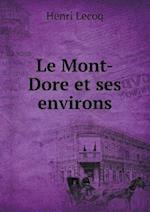 Le Mont-Dore Et Ses Environs af Henri Lecoq
