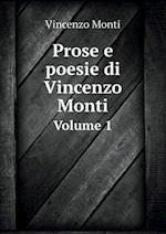 Prose E Poesie Di Vincenzo Monti Volume 1 af Vincenzo Monti
