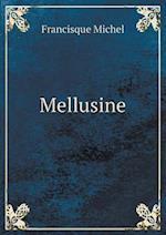 Mellusine af Francisque Michel