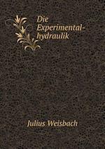 Die Experimental-Hydraulik af Julius Weisbach