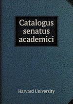 Catalogus Senatus Academici af Harvard University