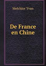 de France En Chine af Melchior Yvan