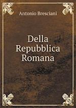 Della Repubblica Romana af Antonio Bresciani