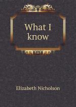 What I Know af Elizabeth Nicholson
