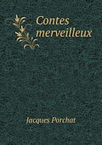 Contes Merveilleux af Jacques Porchat