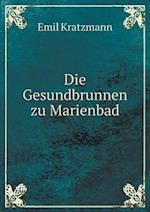 Die Gesundbrunnen zu Marienbad af Emil Kratzmann