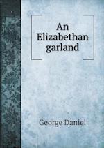 An Elizabethan Garland af George Daniel