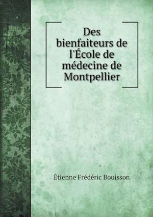 Des Bienfaiteurs de L'Ecole de Medecine de Montpellier