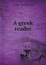 A Greek Reader af Peter Bullions